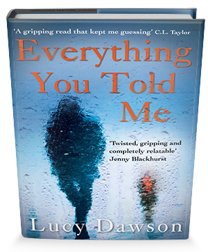 Everything You Told Me Lucy Dawson